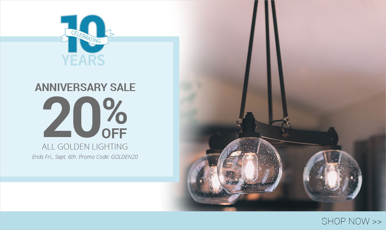 Celebrating 10 Years - Anniversary Sale - 20% Off Golden Lighting with promo code GOLDEN20