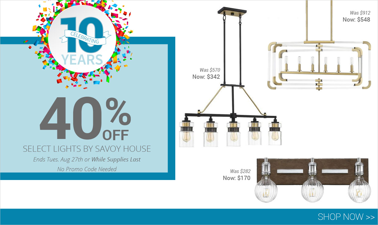 Save 40% on Select Savoy House Lights. Prices good while supplies last.